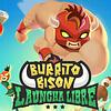 Burrito Bison Launcha Libre